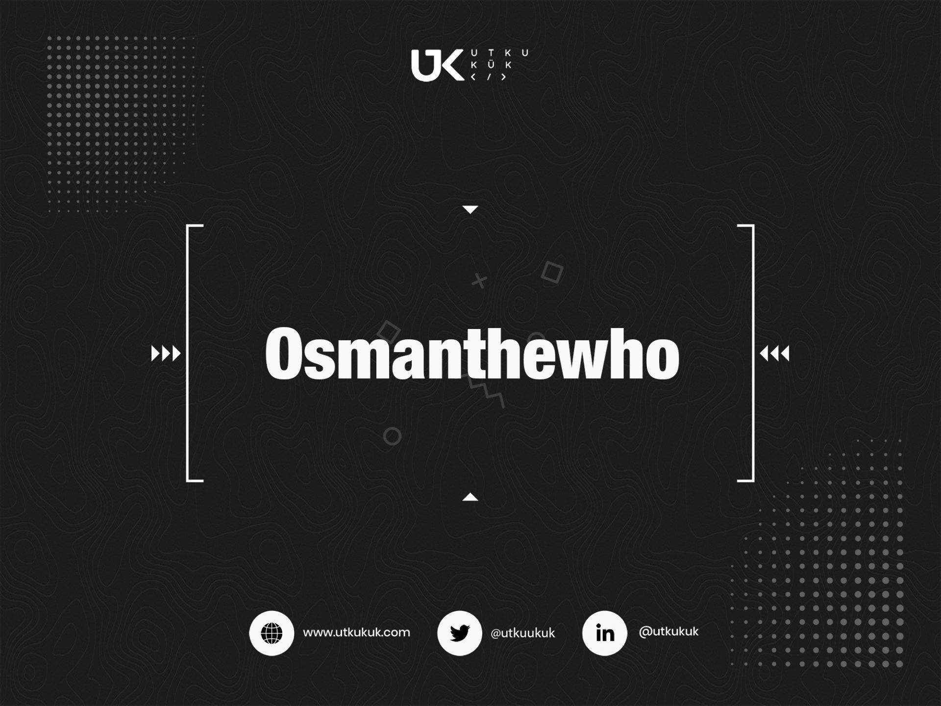 Osmanthewho